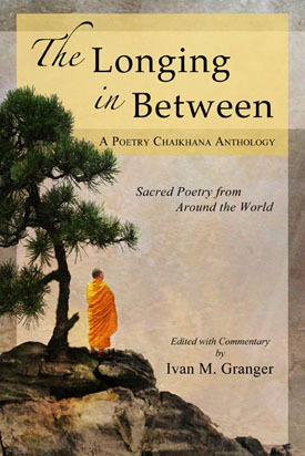 The Longing in Between: Sacred Poetry from Around the World  by  Ivan M. Granger