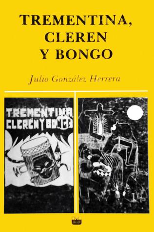 Trementina, Clerén y Bongó Julio Gonzalez Herrera