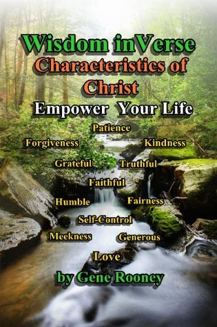 Wisdom in Verse Characteristics of Christ: Characteristics of Christ  by  Gene Rooney