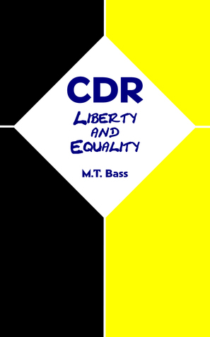 CDR: Liberty and Equality  by  M.T. Bass
