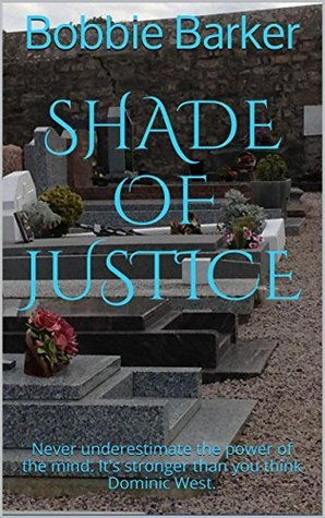 Shade of Justice  by  Bobbie Barker