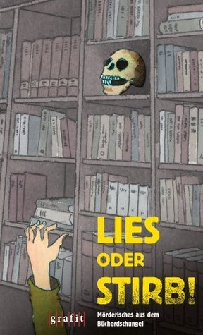 Lies oder stirb!: Mörderisches aus dem Bücherdschungel  by  Jacques Berndorf