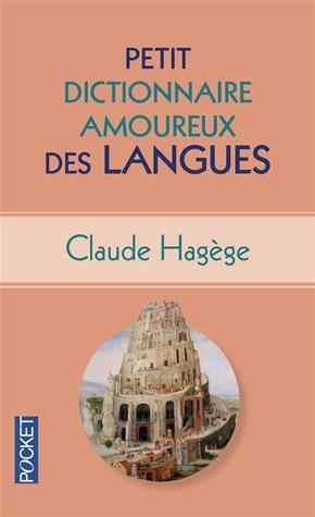 Petit dictionnaire amoureux des langues Claude Hagège