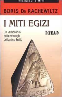 I miti egizi Boris De Rachewiltz
