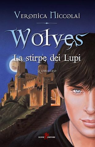 Wolves - La stirpe del Lupi  by  veronica niccolai