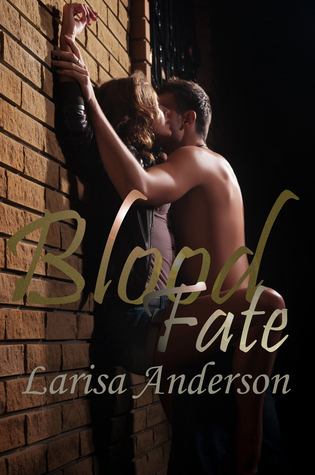 Blood Fate  by  Larisa Anderson