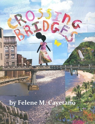 Crossing Bridges Felene Cayetano