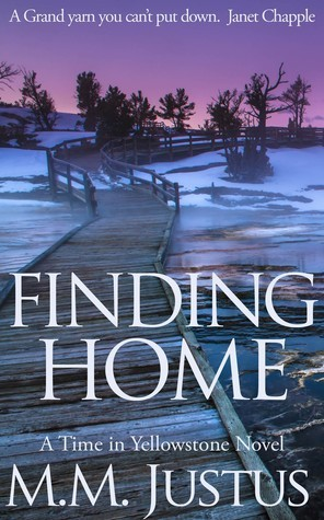 Finding Home (Time in Yellowstone #3)  by  M.M. Justus