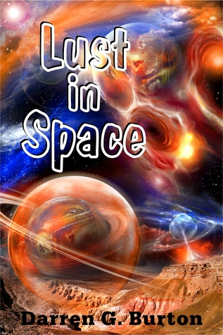 Lust in Space  by  Darren G. Burton