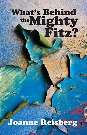 Whats Behind the Mighty Fitz?  by  Joanne Anderson Reisberg