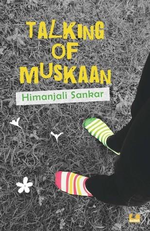 Talking of Muskaan Himanjali Sankar