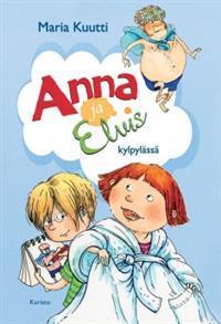 Anna ja Elvis kylpylässä (Anna ja Elvis, #1) Maria Kuutti