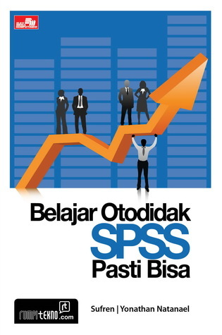 BELAJAR OTODIDAK SPSS Pasti Bisa  by  Sufren