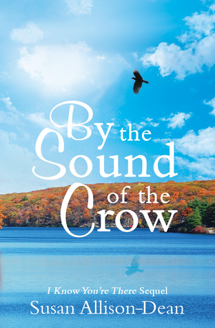 By The Sound Of The Crow (I Know Youre There, #2)  by  Susan Allison-Dean