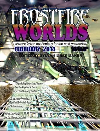 Frost Fire Worlds February 2014 Sylvan Bree Baker