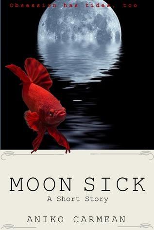 Moon Sick  by  Aniko Carmean