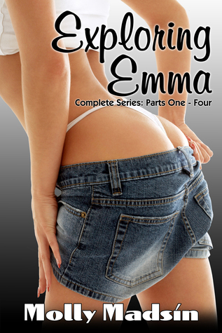 Exploring Emma: Complete Series: Parts One - Four  by  Molly Madsin