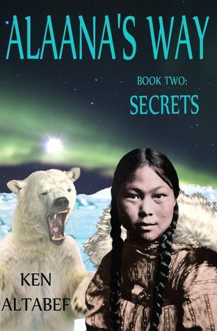 Secrets (Alaanas Way Book 2) Ken Altabef