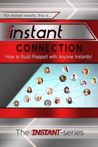 Instant Connection - How to Build Rapport with Anyone Instantly! The Instant-Series