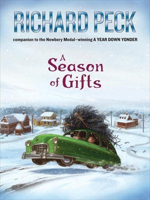 A Season of Gifts (A Long Way from Chicago, #3)  by  Richard Peck