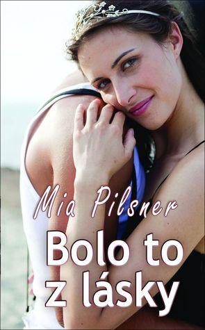 Bolo to z lásky  by  Mia Pilsner