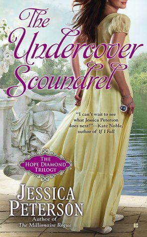 The Undercover Scoundrel (The Hope Diamond Trilogy, #3)  by  Jessica  Peterson