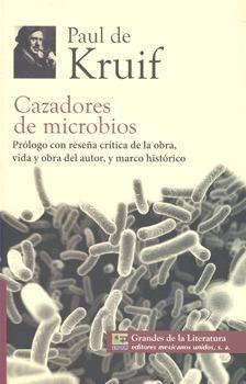 Cazadores de Microbios  by  Paul de Kruif