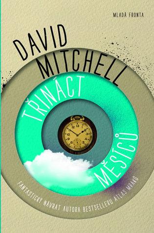 Třináct měsíců David Mitchell
