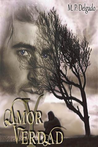 Amor y Verdad  by  M.P. Delgado