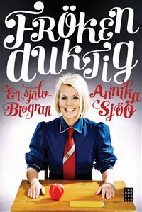 Fröken Duktig : en självbiografi  by  Annika Sjöö