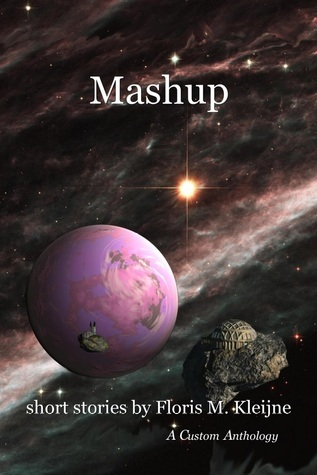 Mashup - A Collection  by  Floris M. Kleijne