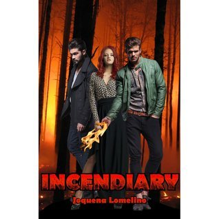 Incendiary (The Fire Elemental, #1) Joquena Lomelino