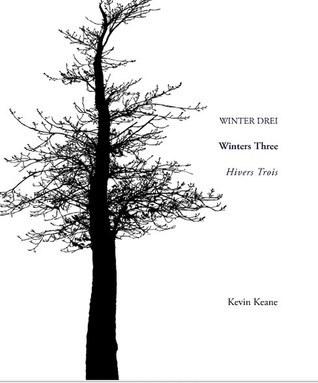 Winter Drei Winters Three Hivers Trois Kevin J M Keane