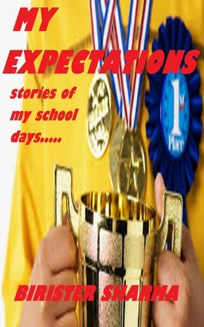 When I Was In School....Story Of My Golden Days  by  Birister Sharma