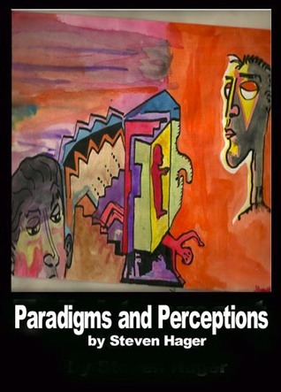 Paradigms and Perception Steven Hager