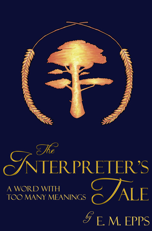 The Interpreters Tale: A Word With Too Many Meanings E.M. Epps