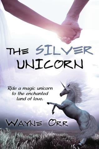 The Silver Unicorn  by  Wayne Orr