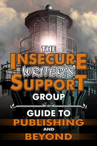 The Insecure Writers Support Group Guide to Publishing and Beyond  by  Alex J. Cavanaugh