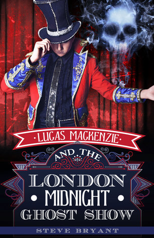 Lucas Mackenzie and the London Midnight Ghost Show Steve    Bryant