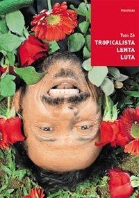 Tropicalista Lenta Luta Tom Zé