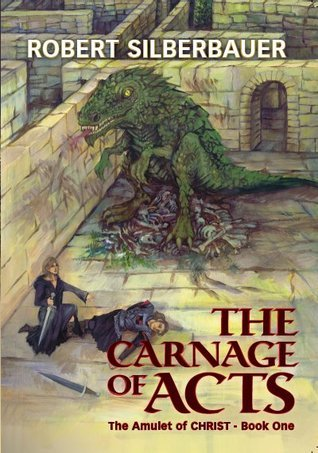 The Carnage of Acts  by  Robert Silberbauer