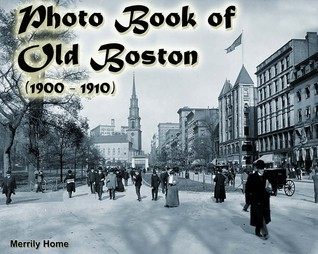 Photo Book of Old Boston  by  Merrily Home