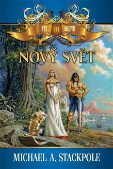 Nový svět (The Age of Discovery, #3)  by  Michael A. Stackpole