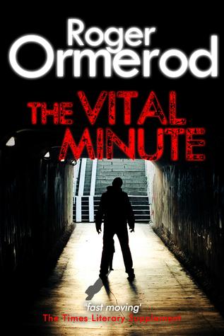 The Vital Minute Roger Ormerod
