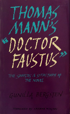 Thomas Manns Doctor Faustus: The Sources & Structure of the Novel  by  Gunilla Bergsten