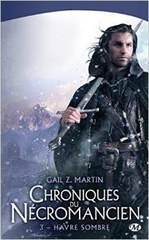 Havre Sombre (Chronicles of the Necromancer, #3) Gail Z. Martin
