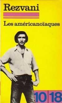 Les Américanoïaques Serge Rezvani