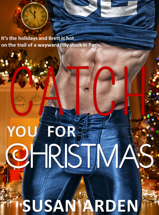 Catch You For Christmas (Bad Boys, #8)  by  Susan Arden