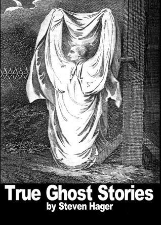 True Ghost Stories Steven Hager