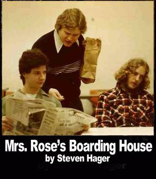 Mrs. Roses Boarding House Steven Hager